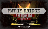 PMT is Fringe: A Midtown Live Preview in Houston