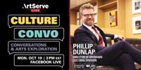 "ArtServe Live Virtual Event—""Culture Convo"" Broward County Cultural Arts Director Phil Dunlap in Fort Lauderdale"