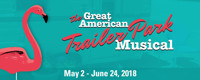 The Great American Trailer Park Musical in Houston