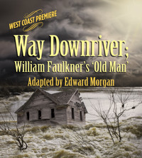Way Downriver; William Faulkner's 'Old Man' in San Diego
