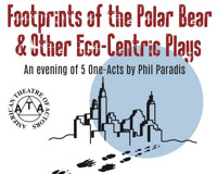 Footprints of the Polar Bear & Other Eco-Centric Plays in Off-Off-Broadway