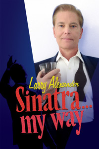 Larry Alexander- Sinatra...My Way in Ft. Myers/Naples Logo