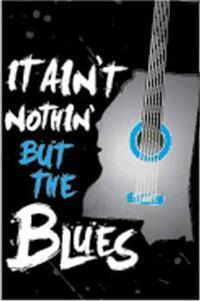 It Ain't Nothin' But The Blues in Jackson, MS