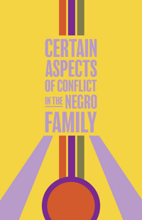 Certain Aspects of Conflict in the Negro Family in New Jersey
