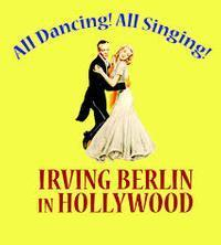 All Dancing! All Singing! Irving Berlin in Hollywood in Rockland / Westchester