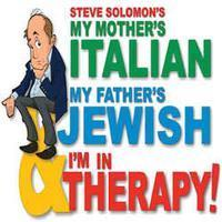 My Mother's Italian, My Father's Jewish & I'm In Therapy in Rockland / Westchester