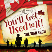 You'll Get Used To It! ... The War Show in Toronto