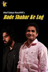 Atul Satya Koushik`s Bade Shahar Ke Log in India