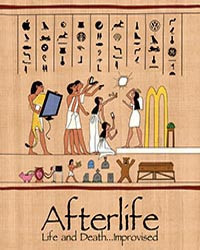 Afterlife: Life and Death…Improvised in Seattle