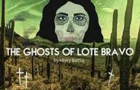 Ghosts of Lote Bravo in Tucson