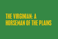 The Virginian: A Horseman of the Plains in Broadway