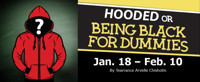 Hooded or Being Black for Dummies in Broadway