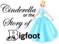 Auditions: Cinderella or the Story of Bigfoot in New Jersey