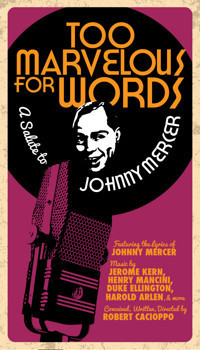 Too Marvelous For Words: A Salute to Johnny Mercer in Ft. Myers/Naples