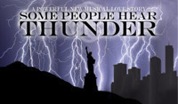 SOME PEOPLE HEAR THUNDER  in Broadway