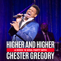 HIGHER AND HIGHER: A ROCK 'N SOUL PARTY WITH CHESTER GREGORY in Chicago