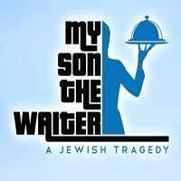 My Son The Waiter, A Jewish Tragedy in Broadway