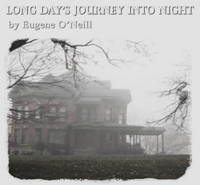 LONG DAY'S JOURNEY INTO NIGHT in Central New York
