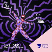 Geelong Arts Centre x Melbourne Fringe Takeover | December 1-2 in Australia - Melbourne