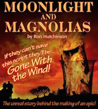 Moonlight & Magnolias. A comedy.playing 7/10-25 in Boise