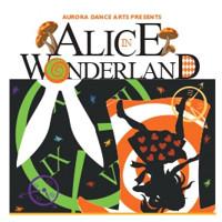 AURORA DANCE ARTS'S ALICE IN WONDERLAND in Denver