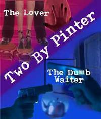 TWO BY PINTER THE LOVER AND THE DUMB WAITER in San Diego