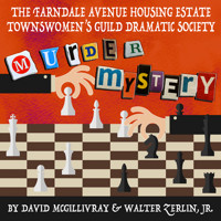 The Farndale Ave Housing Estate Townswomen's Guild Dramatic Society Murder Mystery in Orlando