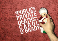 The Public and Private Deaths of Carol O'Grady in Off-Off-Broadway