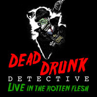 Dead Drunk Detective: Live in the Rotten Flesh in UK / West End