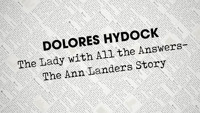 Dolores Hydock: The Lady with All the Answer-The Ann Landers Story in Broadway