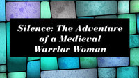 Dolores Hydock Silence: The Adventure of a Medieval Warrior Woman in Broadway