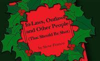 In-Laws, Outlaws, and Other People (That Should Be Shot) in Jackson, MS