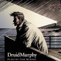 DruidMurphy Full Cycle: Conversations on a Homecoming, A Whistle in the Dark, Famine in Broadway