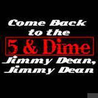 Come Back to the 5 & Dime, Jimmy Dean, Jimmy Dean in Columbus