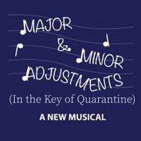 MAJOR & MINOR ADJUSTMENTS (IN THE KEY OF QUARANTINE) in Off-Off-Broadway Logo