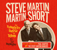 Steve Martin & Martin Short: The Funniest Show in Town at The Moment in Connecticut