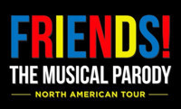 FRIENDS! The Musical Parody in Chicago