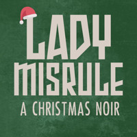 Lady Misrule: A Dark Tale from the Jolliest Place on Earth in Raleigh