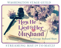 How He Lied to Her Husband at Washington Stage Guild in Baltimore