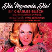 Die, Mommie, Die! in Broadway