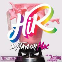 HIR by Taylor Mac in Salt Lake City