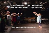 One Breath, Then Another: An Interactive Yoga Show in San Francisco