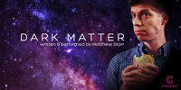 Dark Matter - Part Stand-up, Part Science in Connecticut