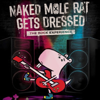 Naked Mole Rat Gets Dressed: The Rock Experience in San Diego