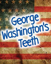 George Washington's Teeth in Appleton, WI