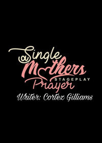 A single Mother's Prayer Gospel Musical in Memphis