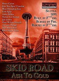 Skid Road: Ash To Gold in Seattle