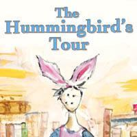 The Hummingbird's Tour in Other New York Stages