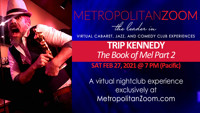 TRIP KENNEDY ~ The Book of Mel Part 2: 7 PM Pacific in Long Island