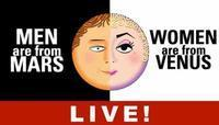 Men Are From Mars - Women Are From Venus LIVE! in Cincinnati